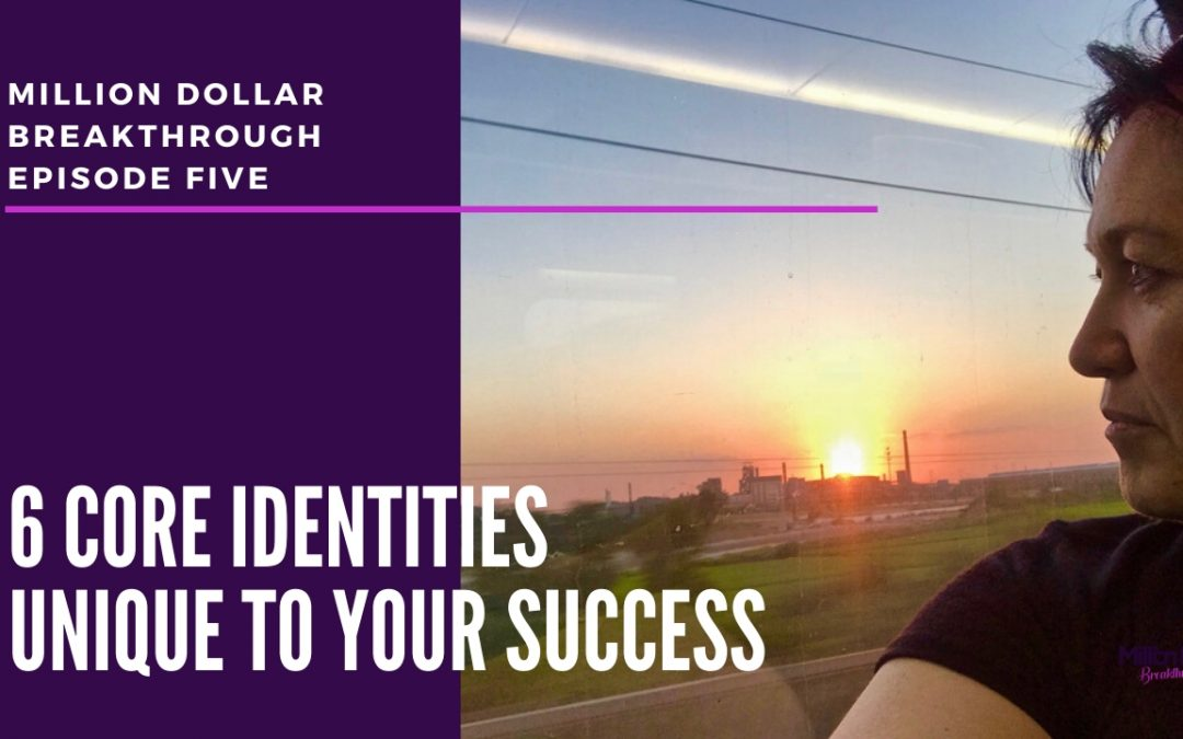 MDB: Episode Five – 6 Core Identities Unique To Your Success